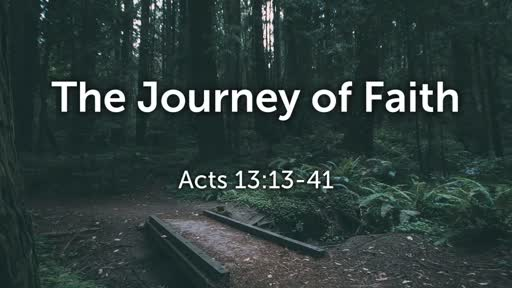 The Journey of Faith (Acts 13:13-41)