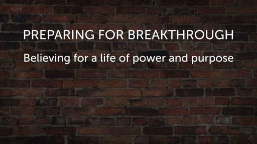 Preparing for Breakthrough