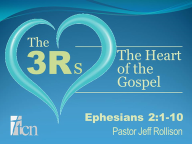 'The 3 Rs - The Heart of the Gospel'