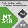 Mobile Ed: NT348 Book Study: Paul's Letters to the Colossians and Philemon (audio)