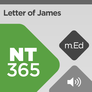 Mobile Ed: NT365 Book Study: Letter of James (audio)