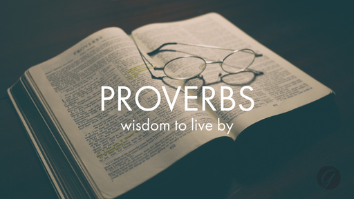 Proverbs: Wisdom to Live By