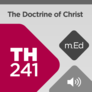 Mobile Ed: TH241 Christology: The Doctrine of Christ (audio)