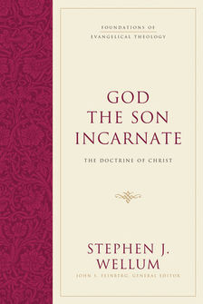 God the Son Incarnate: The Doctrine of Christ