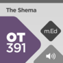 Mobile Ed: OT391 The Shema (audio)
