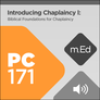 Mobile Ed: PC171 Introducing Chaplaincy I: Biblical Foundations for Chaplaincy (audio)