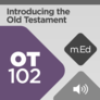 Mobile Ed: OT102 Introducing the Old Testament: Its Poetry and Prophecy (audio)