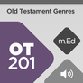 Mobile Ed: OT201 Old Testament Genres (audio)