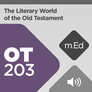 Mobile Ed: OT203 The Literary World of the Old Testament (audio)