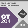 Mobile Ed: OT204 The Social World of the Old Testament (audio)