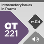 Mobile Ed: OT221 Introductory Issues in Psalms (audio)