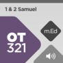 Mobile Ed: OT321 Book Study: 1 & 2 Samuel (audio)