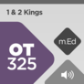 Mobile Ed: OT325 Book Study: 1 & 2 Kings (audio)
