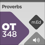 Mobile Ed: OT348 Book Study: Proverbs (audio)