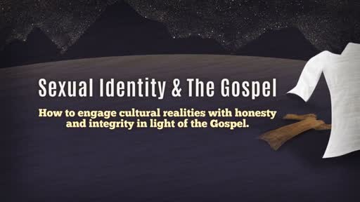 Wed. Night DBS. Gender Identity & The Gospel.