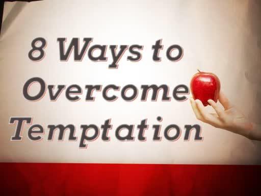 8 Ways to Overcome Temptation