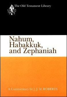 The Old Testament Library Series: Nahum, Habakkuk, and Zephaniah