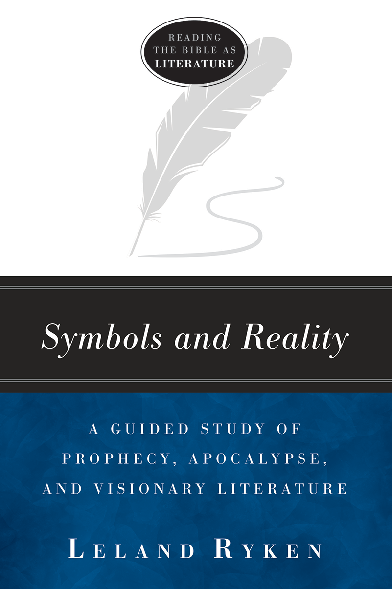 Symbols and Reality: A Guided Study of Prophecy, Apocalypse, and Visionary Literature