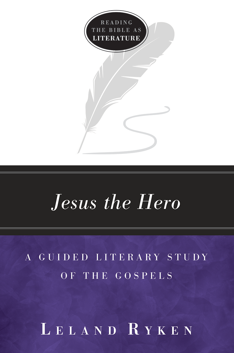 Jesus the Hero: A Guided Literary Study of the Gospels