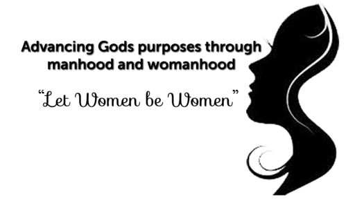 Let Women be Women