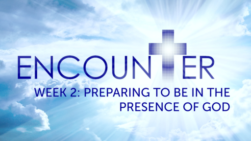 Preparing to Be In the Presence of God