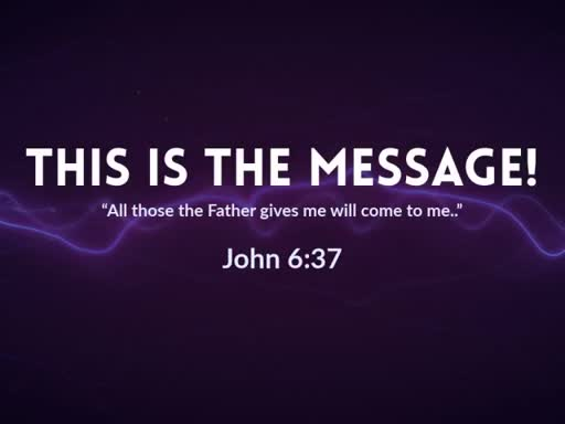 THIS is the Message!