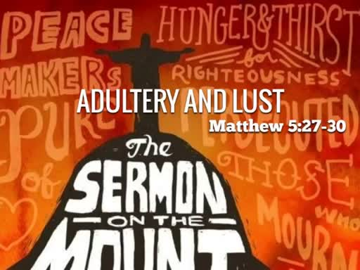Adultery and Lust