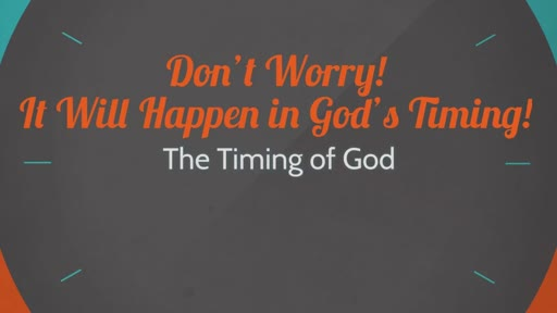 It Will Happen in God's Timing