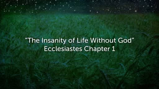 The Insanity of Life Without God (April 15, 2018)