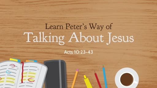 Learn Peter's Way of Talking About Jesus
