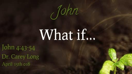 What if we believed Jesus?--John 4:43-54