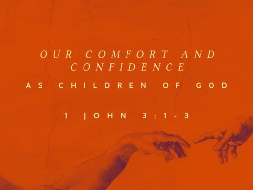Our Comfort and Confidence as Children of God