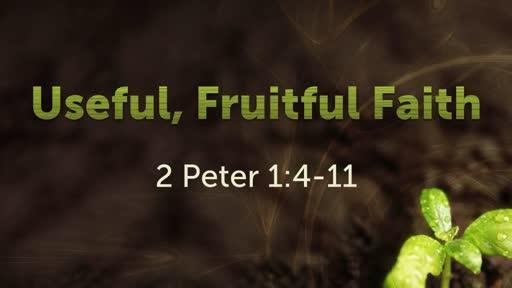 Useful, Fruitful Faith