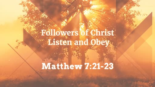 Followers of Christ Listen and Obey