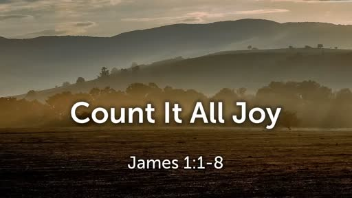 Count It All Joy (James 1:1-8)