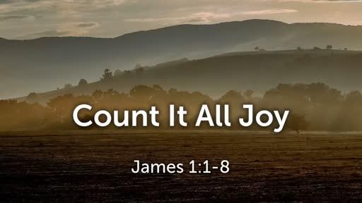 Count It All Joy (James 1:1-8)