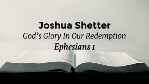Joshua Shetter - Ephesians 1