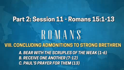 Romans - Part 2: Session 11 (15:1-13)