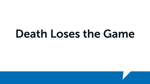Death Loses the Game