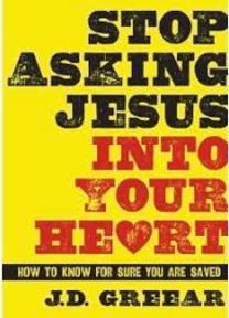 Stop Asking Jesus Into Your Heart Study Series
