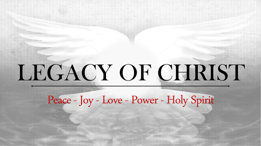 Legacy of Christ #1 - Peace