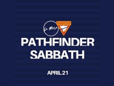 April 21, 2018 -  Pathfinder Sabbath: A Personal Testimony