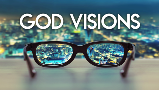 April 22, 2018 - God Visions - Sunday Service