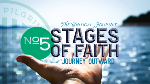 April 22, 2018 - The Critical Journey, Stage 5 - The Journey Outward