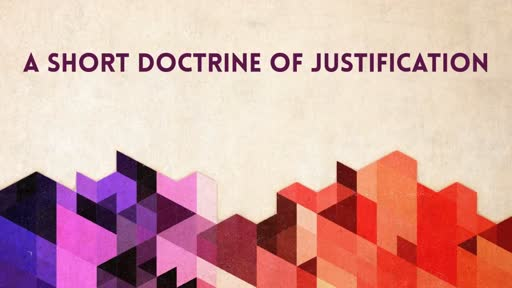 A Short Doctrine of Justification