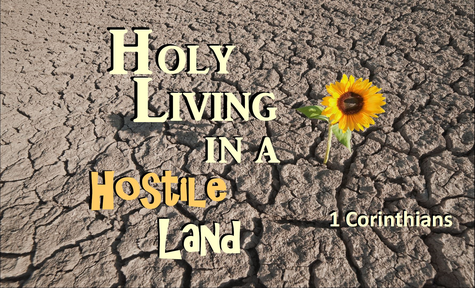 Holy Living in a Hostile Land: Part 3 3rd
