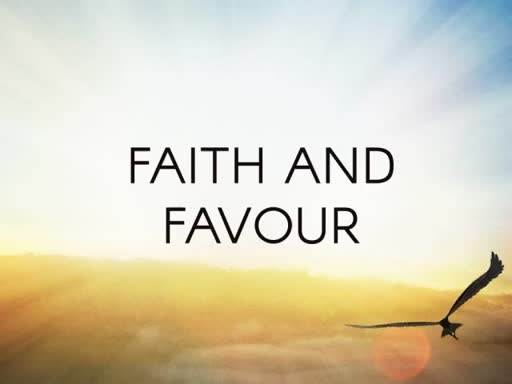 FAITH AND FAVOUR