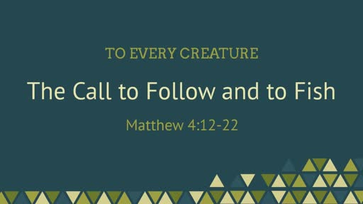 The Call to Follow and to Fish