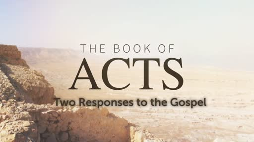 Two Responses to the Gospel