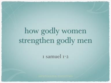 How godly women strengthen godly men